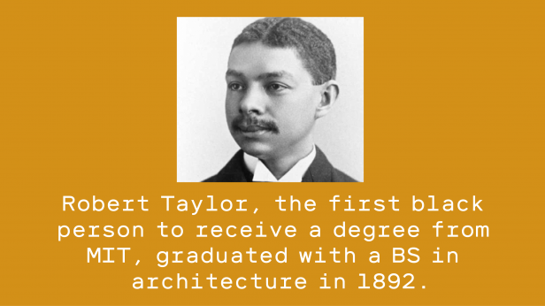 Historic photo of man. Text reads - Robert Taylor, the first black person to receive a degree from MIT, graduated with a BS in architecture in 1892.