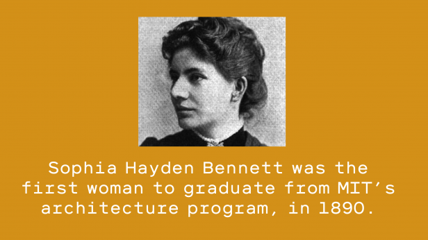 Historic photo of woman. Text reads - Sophia Hayden Bennett was the first woman to graduate from MIT's architecture program, in 1890.