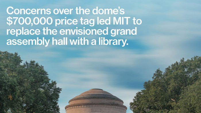 Concerns over the dome's $700,000 price tag led MIT to replace the envisioned grand assembly hall with a library.