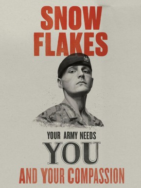"Mock war poster reading ""Snowflakes, your army needs you and your compassion"""