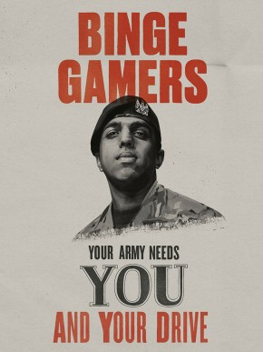 "Mock war poster reading ""Binge games, your army needs you and your drive"""