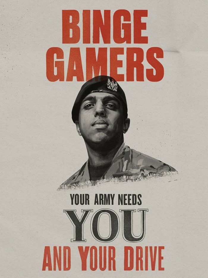 Mock war poster reading 'Binge games, your army needs you and your drive'
