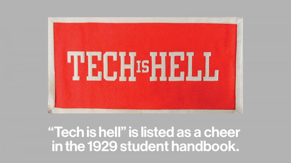 "Photo of a banner that reads ""Tech is Hell"". Text reads: "" Tech is Hell"" is listed as an official cheer in the 1929 student handbook."